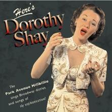Here's Dorothy Shay - CD Audio di Dorothy Shay