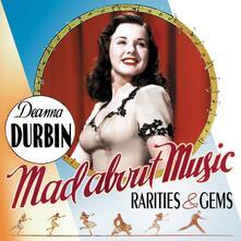 Mad About Music. Rarities - CD Audio di Deanna Durbin