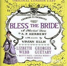 Bless the Bride (Colonna Sonora) (Original London Cast) - CD Audio