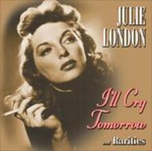 I'll Cry Tomorrow - CD Audio di Julie London