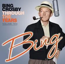 Through the Years vol.10 - CD Audio di Bing Crosby