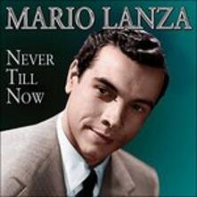 Never Till Now - CD Audio di Mario Lanza