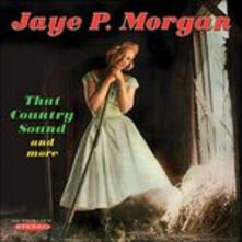 That Country Sound and More - CD Audio di Jaye P. Morgan