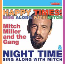 Happy Times Sing Along with Mitch / Night Time Sing Along with Mitch - CD Audio di Mitch Miller