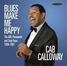 Blues Make Me Happy. The Abc-Paramount and Coral Years 1956-1961 - CD Audio di Cab Calloway