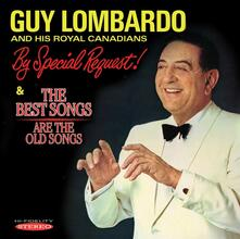 By Special Request. The Best Songs Are the Old Songs - CD Audio di Guy Lombardo
