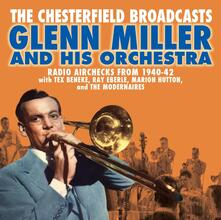 Chesterfield Broadcasts. Radio Airchecks - CD Audio di Glenn Miller