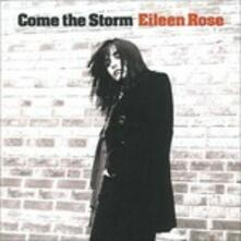 Come the Storm - CD Audio di Eileen Rose