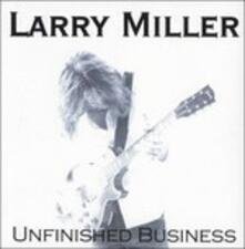 Unfinished Business - CD Audio di Larry Miller