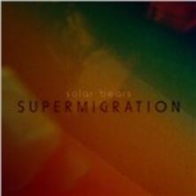 Supermigration - CD Audio di Solar Bears