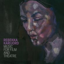Music for Film and Theatre - CD Audio di Rebekka Karijord