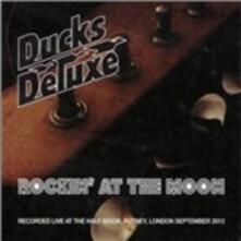 Rockin' at the Moon - CD Audio di Ducks Deluxe