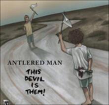 This Devil Is Them - CD Audio di Antlered Man