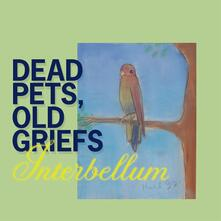 Dead Pets, Old Griefs - CD Audio di Interbellum