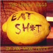 If You Were Fruit (Deluxe) - CD Audio di Lovely Eggs