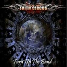 Turn Up the Band - CD Audio di Faith Circus