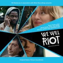 We Will Riot (Colonna Sonora) - CD Audio