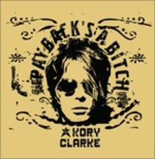 Paybacks's Bitch - CD Audio di Kory Clarke