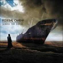 Across the Divide - CD Audio di Federal Charm