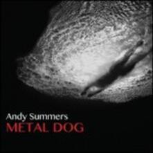 Metal Dog - CD Audio di Andy Summers