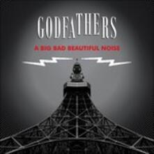 A Big Bad Beautiful Noise - CD Audio di Godfathers