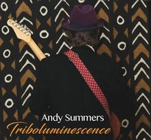 Triboluminescence - CD Audio di Andy Summers
