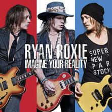 Imagine Your Reality - CD Audio di Ryan Roxie
