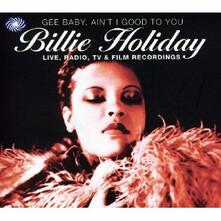 Gee Baby, Ain't I Good to You - CD Audio di Billie Holiday