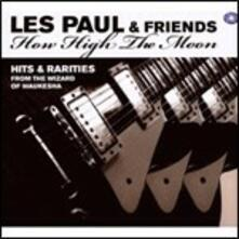 How High the Moon. Hits and Rarities from the Wizard of Waukesha - CD Audio di Les Paul