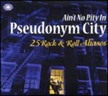 Ain't No Pity in Pseudonym City - CD Audio