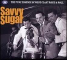 Savvy Sugar. The Pure Essence of West Coast Rock & Roll - CD Audio