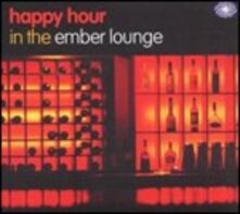 Happy Hour in the Ember Lounge - CD Audio