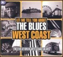 Let Me Tell You About the Blues. West Coast - CD Audio