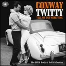 Tell Me One More Time. The MGM Rock & Roll Collection - CD Audio di Conway Twitty