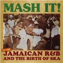 Mash it! More Jamaican R&B and the Birth of Ska - CD Audio