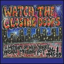 Watch the Closing Doors. A History of New York Musical Melting Pot 1945-59 - CD Audio