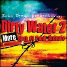 Dirty Water 2. More Birth of Punk Attitude - CD Audio