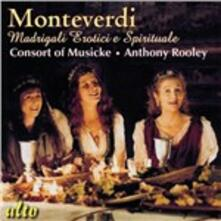 Madrigali erotici e spirituali - CD Audio di Claudio Monteverdi,Consort of Musicke,Anthony Rooley