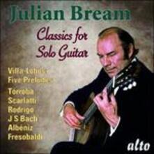 Classics for Solo Guitar - CD Audio di Julian Bream