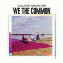 We the Common - CD Audio di Thao,Get Down Stay Down