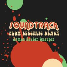 Soundtrack from Electric Black - Vinile LP di James Taylor (Quartet)