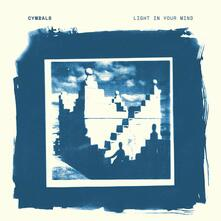 Light in Your Mind - Vinile LP di Cymbals