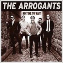 No Time to Wait - Vinile LP di Arrogants