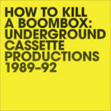 How To Kill A Boombox -Underground Caset - Vinile LP