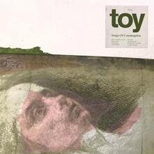 Songs of Consumption - Vinile LP di Toy