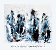War on Love - Vinile LP di Patti Yang (Group)