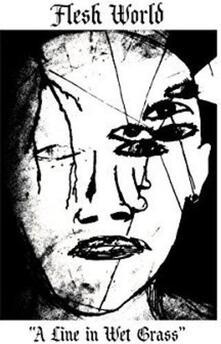 Flesh World - a Line in Wet Grass - Vinile 7''