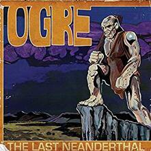Last Neanderthal - Vinile LP di Ogre