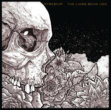 Liars Bend Low - Vinile LP di Pyreship