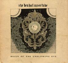 Reign of the Unblinking Eye - Vinile LP di Bendal Interlude